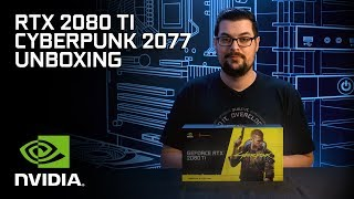 GeForce RTX 2080 Ti Cyberpunk 2077 Edition: Official Unboxing Video