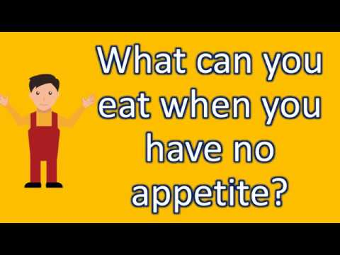 What can you eat when you have no appetite ? |Find Health Questions | Best Health TIPS