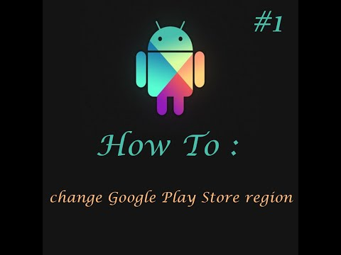 Mobile Serie - EP1: How to change Google Play Store region 100% working