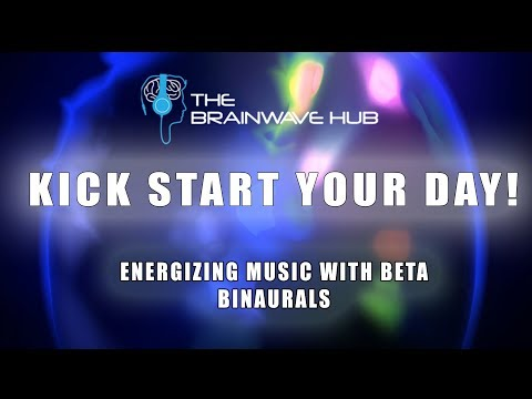 Kick Start Your Day! - POWERFUL Energizing Music & Mood Booster - Beta Waves - Binaural Beats