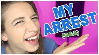 My Arrest! (Q&A)