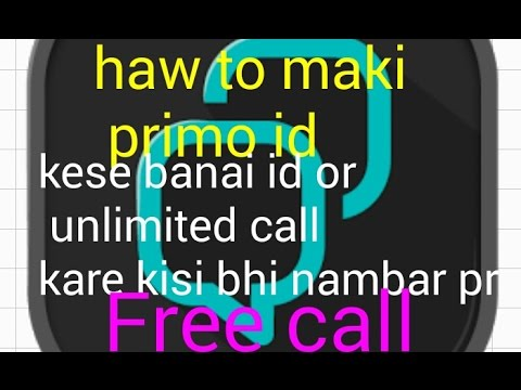 Haw to make primo id free call from internet to mobile in india Pakistan or adar