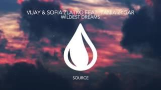 Vijay & Sofia Zlatko feat. Tania Zygar - Wildest Dreams (Extended Mix)