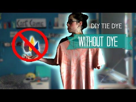 DIY TIE DYE...WITHOUT DYE!