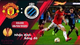 🔴Nhận định, soi kèo Manchester Utd vs Club Brugge 3h ngày 28/02/20 - Vòng 1/16 Europa League 2019/20