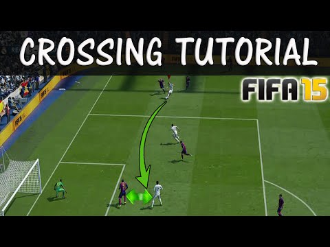 FIFA 15 CROSSING TUTORIAL / How to Cross and Score Goals / Tricks & Advices for Crosses / FUT & H2H