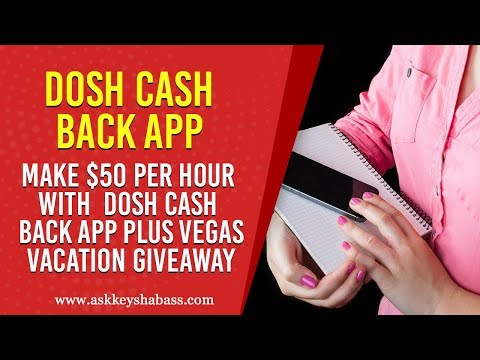 Dosh Cash Back App - Make $50 Per Hour With Dosh Cash Back App PLUS Vegas Vacation Giveaway