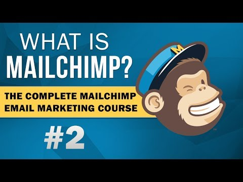 What is MailChimp? - The Complete MailChimp Email Marketing Course #2