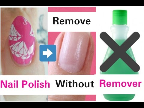 5 Ways To Remove Nail Polish Without Nail Polish Remover