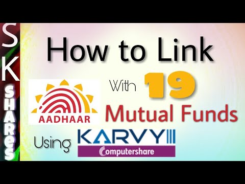 How to Link Aadhar with 19 Mutual Funds using Karvy