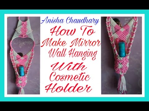 Simple Macrame Mirror Wall Hanging With Cosmetic Basket.