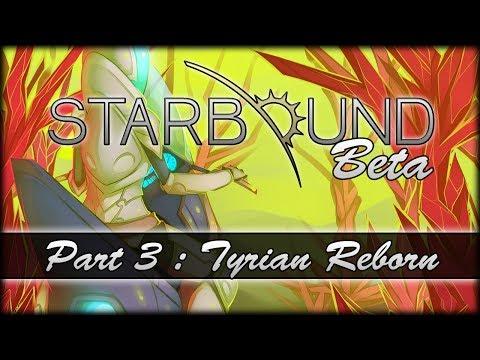 Starbound Beta - Part 3 - Tyrian Reborn