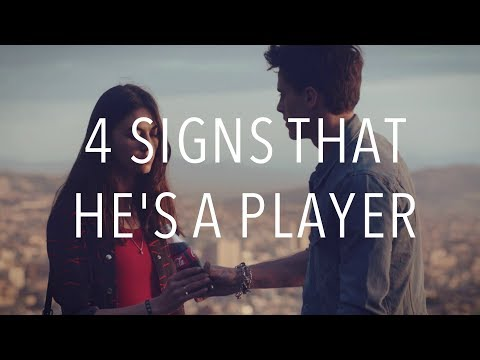 4 Signs That He's A Player