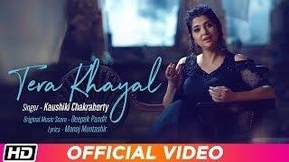 Tera Khayal   Kaushiki Chakraborty   Deepak Pandit   Manoj Muntashir   Latest Hindi Song 2019