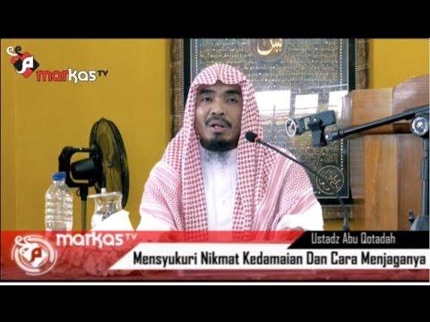 Ust. Abu Qotadah - Mensyukuri Nikmat Kedamaian