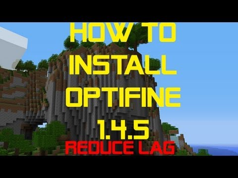 How To Install Optifine 1.4.5 (Increase FPS)