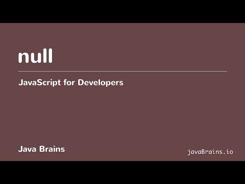 JavaScript for Developers 13 - Understanding null