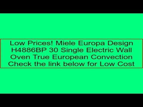 Miele Europa Design H4886BP 30 Single Electric Wall Oven True European Convection