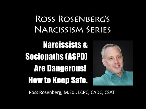 BEWARE! Narcissists & Sociopaths (ASPD) Are Dangerous!  How to Keep Safe.  Expert Rosenberg