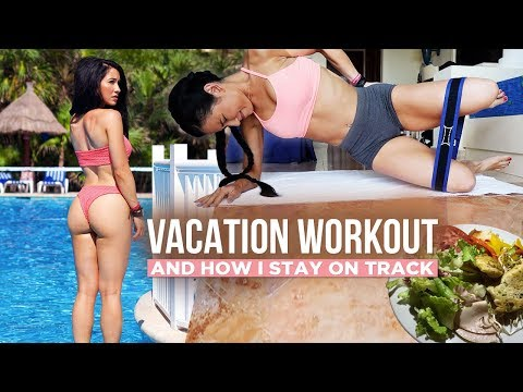 How I Stay on Track On Vacation | At-Home/Hotel Glutes & Abs Workout + Diet Tips