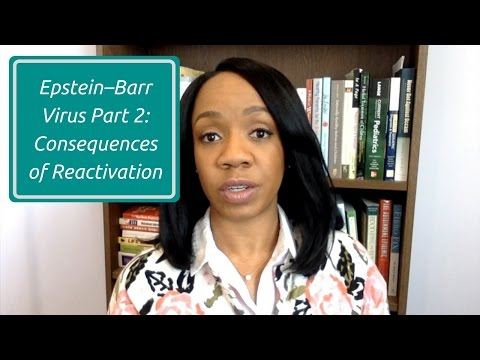 Epstein–Barr Virus Part 2: Consequences of Reactivation