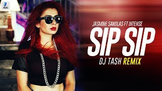 SIP SIP (Remix) DJ Tash , Jasmine Sandlas , Intense , Latest Punjabi Remix Songs 2018 , AIDC