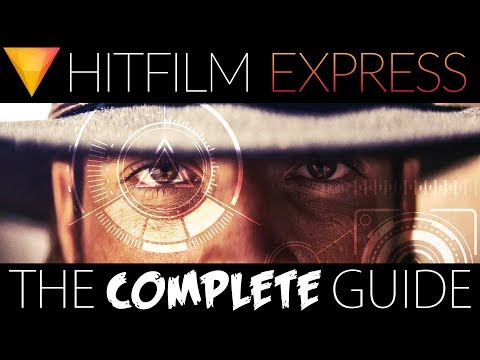 HitFilm Express 2017 Tutorial - Complete Beginners Guide