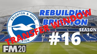 Rebuilding Brighton FM20 l #16 l Transfer Special! l Football Manager 2020