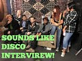 Sounds Like Disco Band Interview!