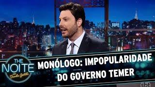 Monólogo: Impopularidade do Governo Temer   The Noite (24/05/17)