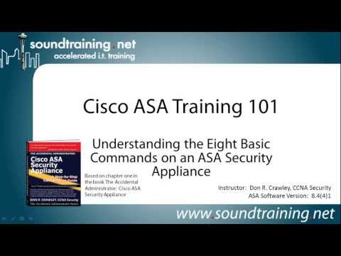 The Cisco ASA Security Appliance Eight Basic Configuration Commands:  Cisco ASA Training 101