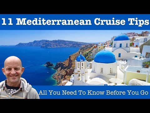Top 11 Mediterranean Cruise Tips