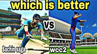 Which is better Sachin saga- world cricket championship 2 (Differences)