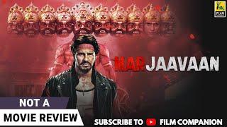 Marjaavaan | Not A Movie Review by Sucharita Tyagi | Sidharth Malhotra | Film Companion