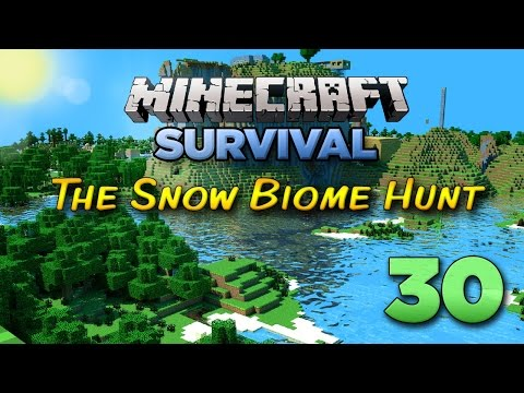 Minecraft Xbox: Let's Play - The Snow Biome Hunt [Part 30] - Xbox 360 Edition