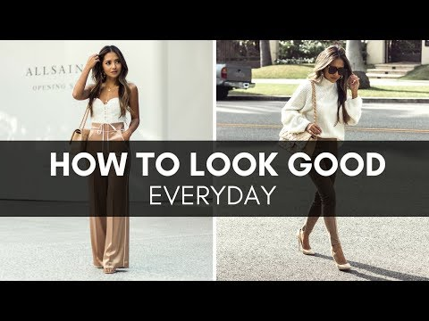 How to Look Good Everyday | Style Secrets to Live By