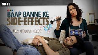 SIT | The Better Half | BAAP BANNE KE SIDE EFFECTS | S3E5 | Chhavi Mittal | Karan V Grover