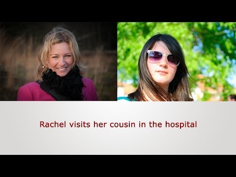 English Speaking Practice: Rachel visits her cousin in the hospital