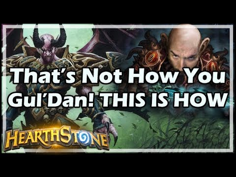[Hearthstone] That's Not How You Gul'Dan! THIS IS HOW