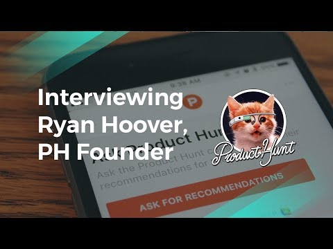 Product Management Interview with Ryan Hoover, Product Hunt Founder