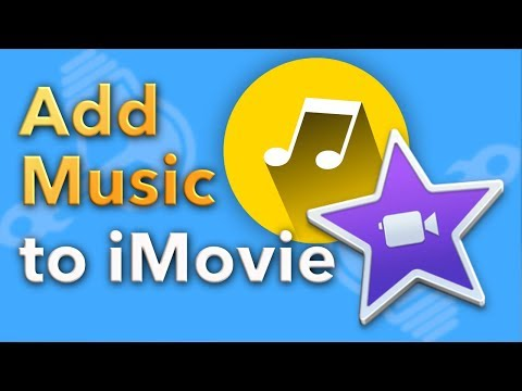 How to Add Music to iMovie (2018)