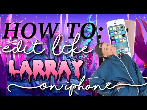 HOW TO EDIT LIKE LARRAY ON IPHONE  (INTRO, OUTRO, MUSIC)