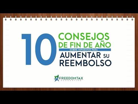 10 Consejos de Fin de Año Para Aumentar Su Reembolso de Impuestos