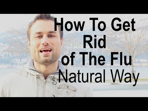 How To Get Rid Of The Flu The Natural Way