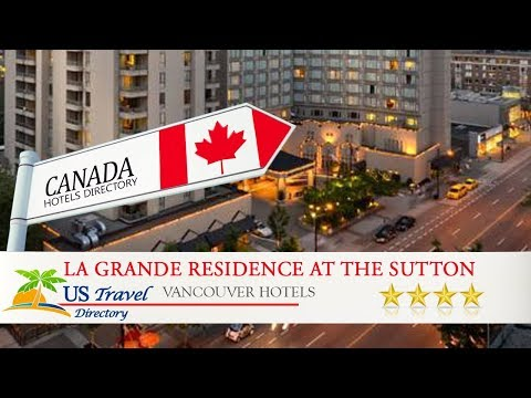 La Grande Residence at the Sutton Place Hotel - Vancouver Hotels, Canada