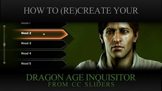 How To (re)create Your Dragon Age Inquisitor From Cc Sliders