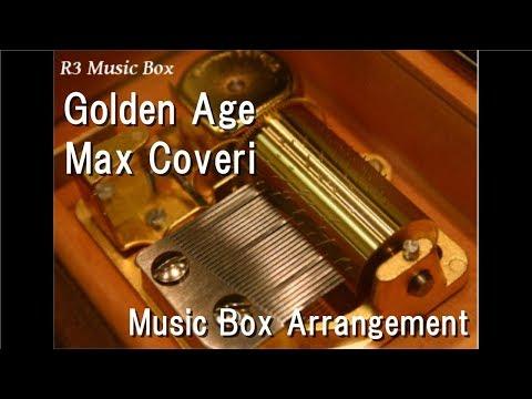 Golden Age/Max Coveri [Music Box] (Anime