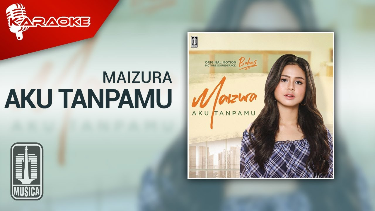 Download Maizura - Aku Tanpamu (Official Karaoke Video) MP3 Gratis