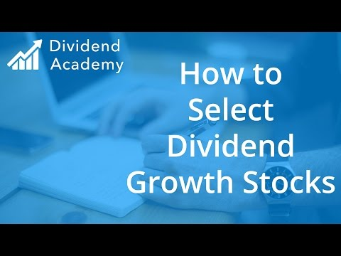 How to Select Dividend Growth Stocks