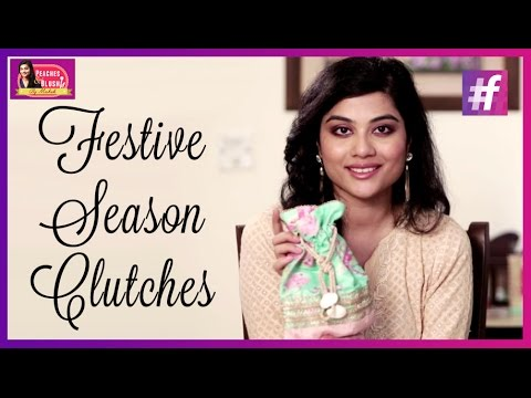Stylish Clutches For Festive Season   Diwali Special   By Mehak